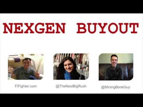 Nexgen, Ivanhoe and Buyouts