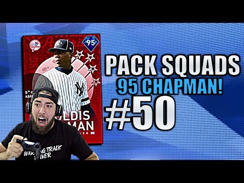 CHAPMAN DEBUT! NEVER SAY DIE! Pack Squads #50 MLB The Show 19!