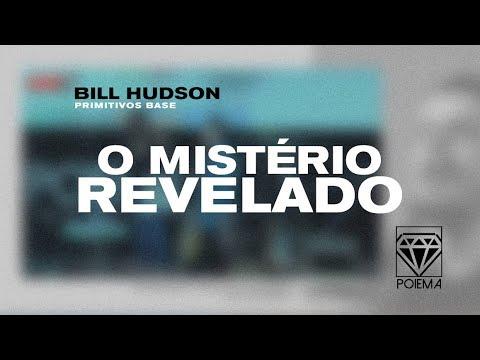 O Mistério Revelado - Bill Hudson - Poiema Church