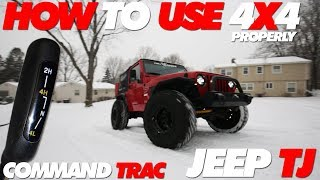 How to use 4x4 In Your Jeep TJ Properly