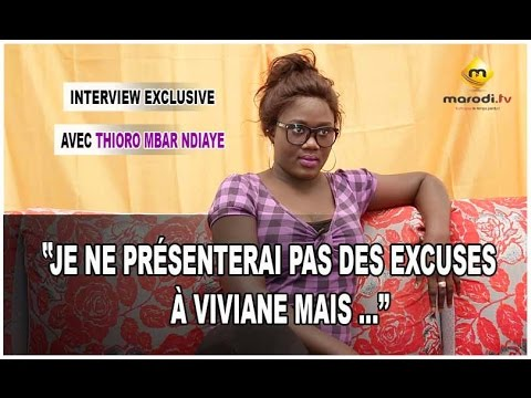 "Download Thioro Mbar Ndiaye : ""Je ne présenterai pas des excuses à VIVIANE mais ...."" - (VPW)"