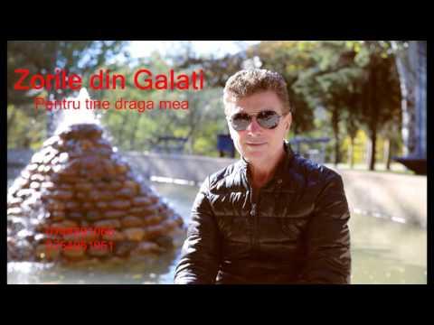 Zorile din Galati - Pentru tine draga mea