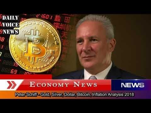 Peter Schiff - Analysis 2018: GOLD - SILVER - DOLLAR - Bitcoin Price Plunges -  ECONOMIC BUBBLE