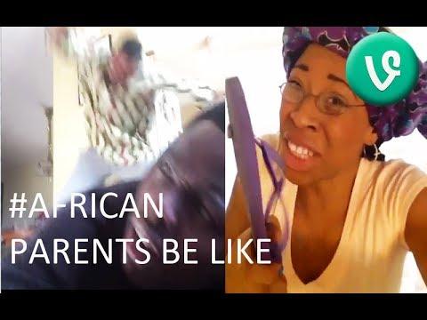 AFRICAN PARENTS BE LIKE VINE COMPILATION (Top vines)