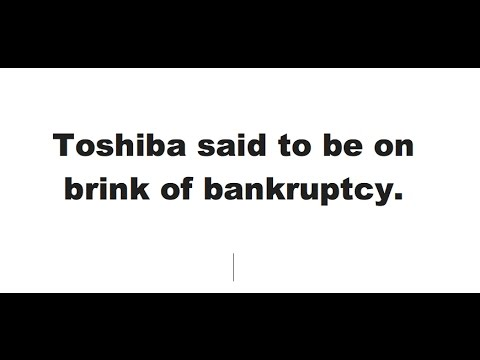CATEX News for April 11th 2017:  Toshiba said to be on brink of bankruptcy.