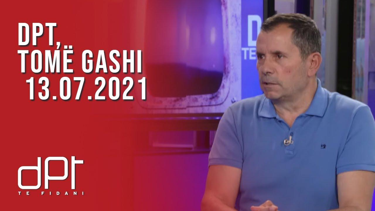 DPT, Tomë Gashi - 13.07.2021