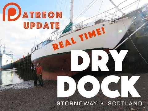 Patreon Real Time Update #1 | Dry Dock - Stornoway • Scotland