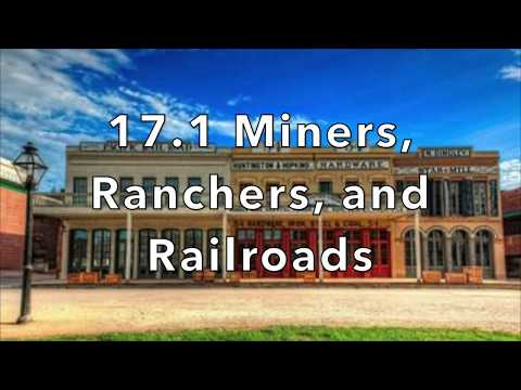 17.1 Miners, Ranchers, And Railroads.