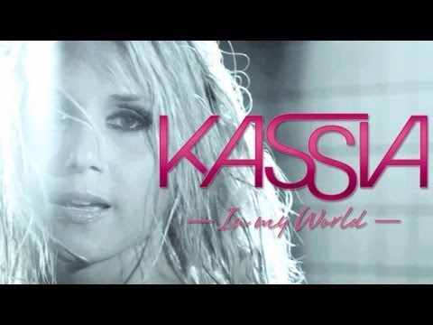Kassia - In My World (Official Video)