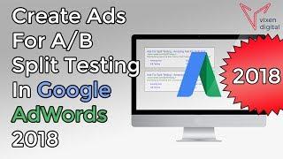 Google AdWords/B İçin Reklam Oluşturma 2018 Eğitimi: Split Test