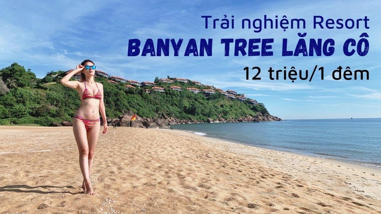 Trải nghiệm 12 triệu/đêm tại Resort cao cấp BANYAN TREE LĂNG CÔ – LAGUNA – Thừa Thiên Huế – Viet Nam