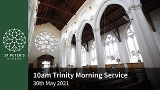 St Peter's Morning Worship - 10am, 30th May 2021