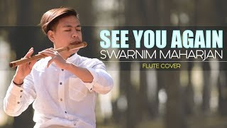 See You Again | Wiz Khalifa ft.Charlie Puth | Melodious Flute Cover | Swarnim Maharjan