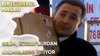 Selim, Kozan'lardan Kalmalarını İstiyor - Bir İstanbul Masalı 20. Bölüm