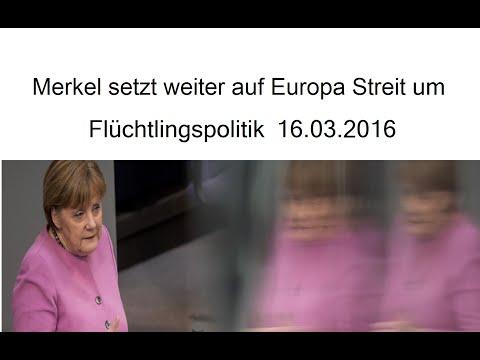merkel-setzt-weiter-auf-europa-streit-um-flüchtlingspolitik-16.03.2016