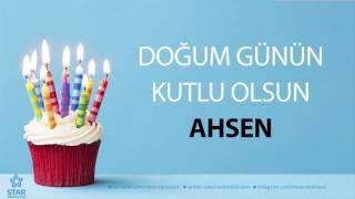 İyi ki Doğdun AHSEN - İsme Özel Doğum Günü Şarkısı