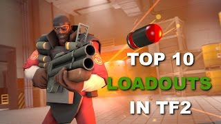 Top 10 Loadouts in TF2! Invincible Demoman!