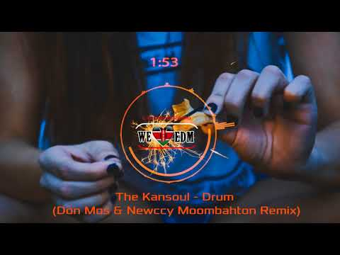 The Kansoul  - Drum (Don Mos & Newccy Moombahton Remix)
