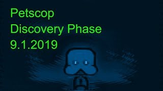 Petscop Discovery Phase 9.1.2019