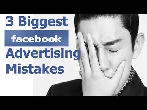 3 Biggest Facebook Advertising Mistakes - facebook advertising tips and strategies