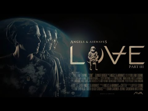 Angels & Airwaves - LOVE Part III (Full Album)