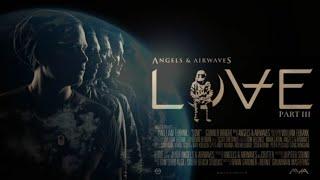 Angels & Airwaves - LOVE Part III (Full Album)