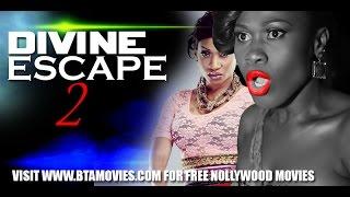 DIVINE ESCAPE 2 - NOLLYWOOD MOVIE