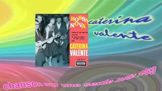CATERINA VALENTE Chanson sur une seule note 1963.(Bossa nova )