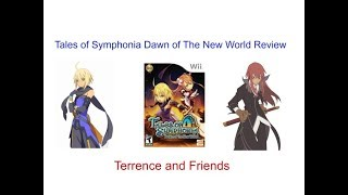 Terrence and Friends Reviews #15 Tales of Symphonia Dawn of the New World