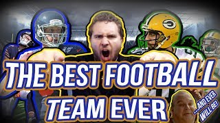 The Best Football Team Ever (...And Ever Will Be!)   Madden NFL 18   Ep. #1