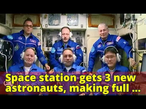 Space station gets 3 new astronauts, making full house again