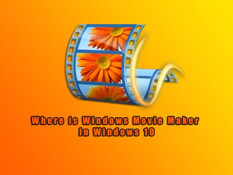 Where is Windows Movie Maker in Windows 10
