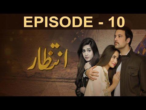 Intezaar - Episode 10   A Plus