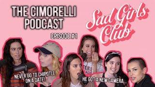 "The Cimorelli Podcast | Season 1 Episode 1 ""Sad Girls Club"""