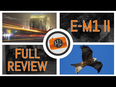 Olympus OM-D E-M1 Mark II Complete Review