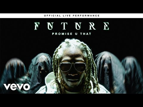 Future - Promise U That