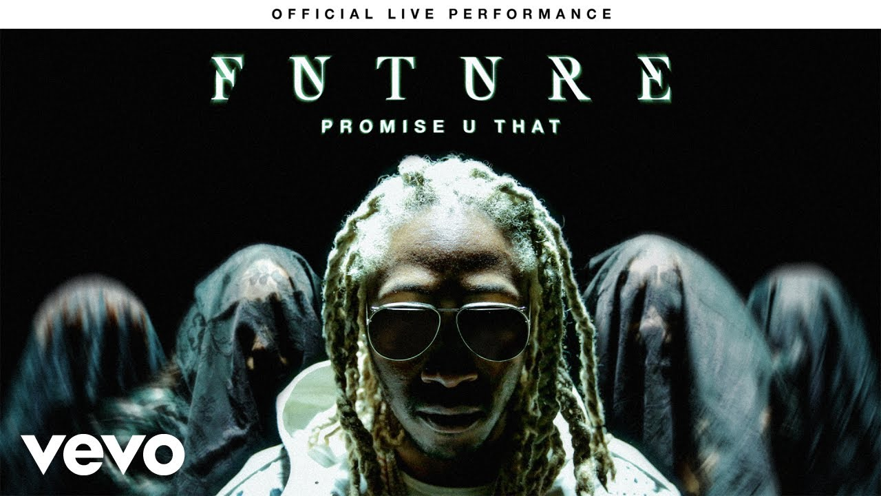 future-promise-u-that-official-live-performance-vevo