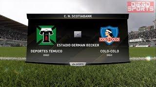 FIFA 18 Deportes Temuco vs Colo Colo Transicion 2017 Liga Chilena