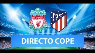 (SOLO AUDIO) Directo del Liverpool 2-3 Atlético de Madrid en Tiempo de Juego COPE