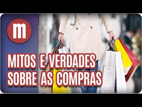 Mitos e verdades sobre as compras - Mulheres (24/08/17)