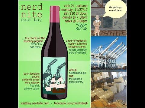 Nerd Nite East Bay #59: Pilgrims, Oakland Shipping Cranes, Urban Wine