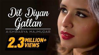 Dil Diyan Gallan – Aishwarya Majmudar | Cover