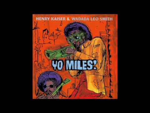 Henry Kaiser & Wadada Leo Smith - Ife