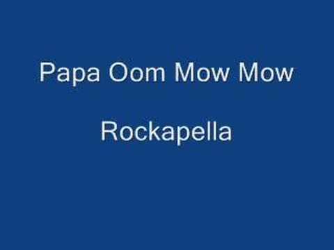 Papa Oom Mow Mow  Rockapella