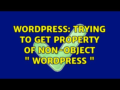 WordPress trying to get property of non-object