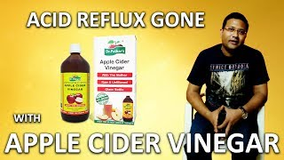 Acid reflux gone with Apple Cider Vinegar