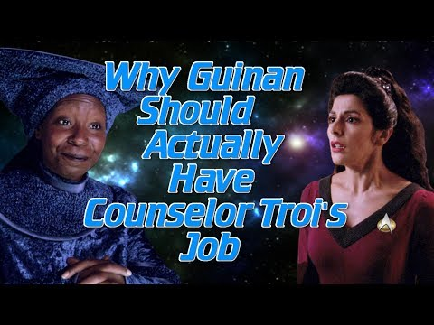 Why Guinan Should Actually Have Counselor Troi's Job