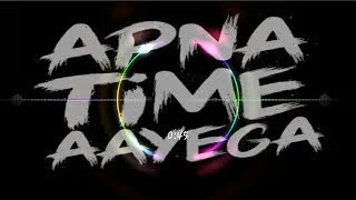 Apna Time Aayega hindi dj remix ||  Apna Time Aayega  Full Bass dj hard