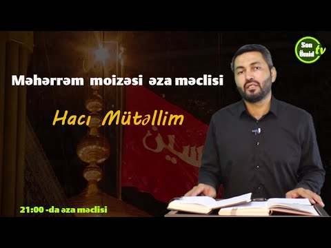 Məhərrəm moizəsi əza məclisi Hacı Mütəllim (24.08.2020)