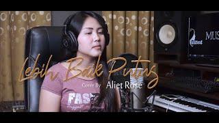 Lebih Baik Putus Winner Band Cover By Aliet Rose